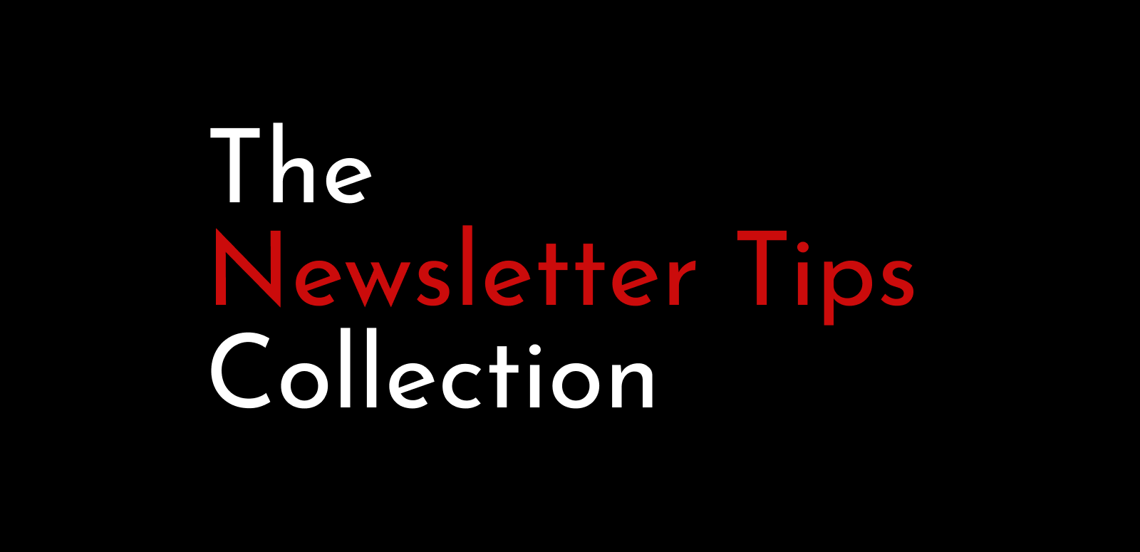 The Newsletter Tips Collection