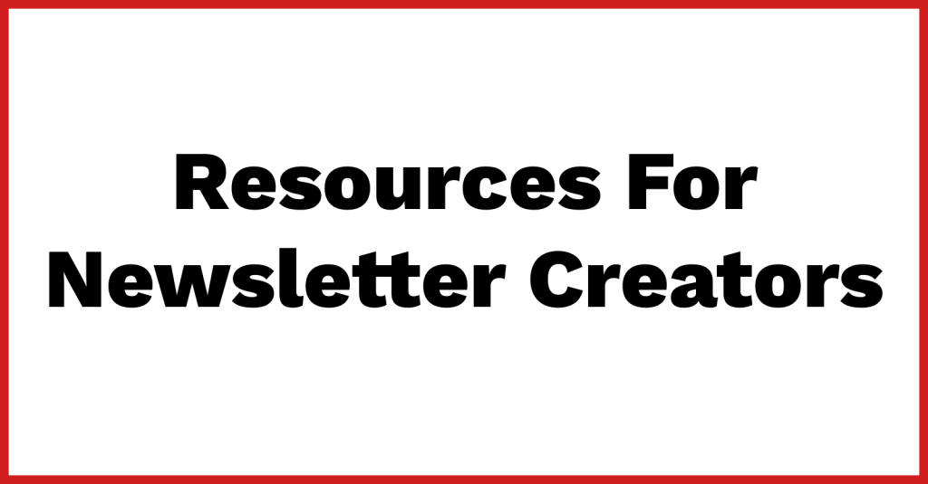Resources for Newsletter Creators