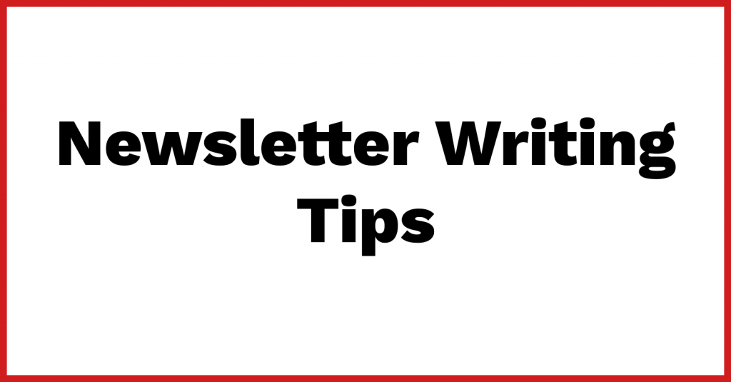 Newsletter Writing Tips
