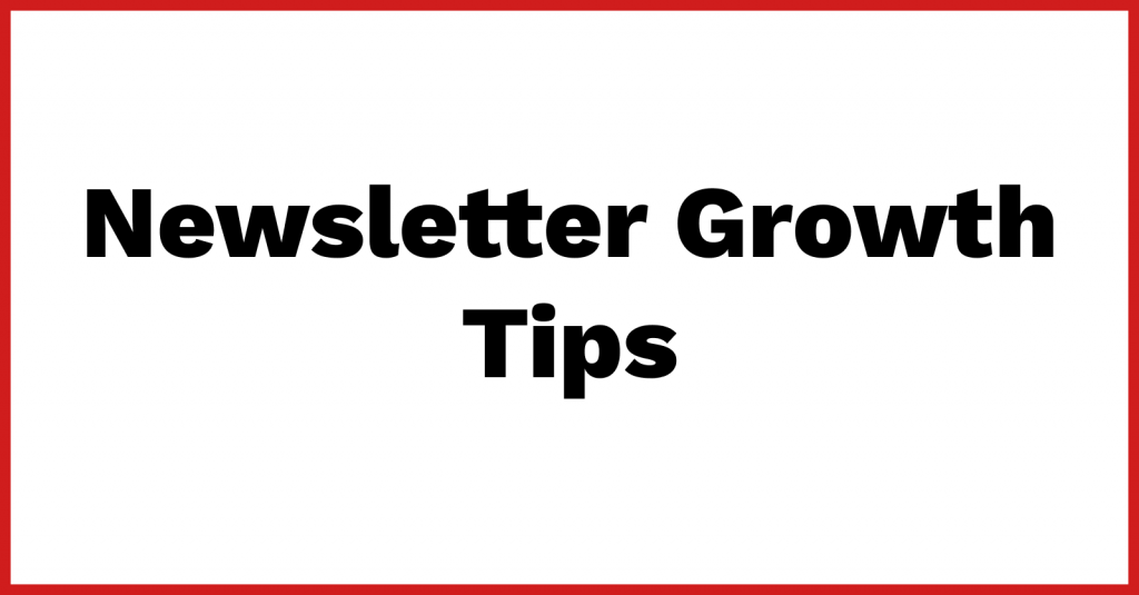 Newsletter Growth Tips