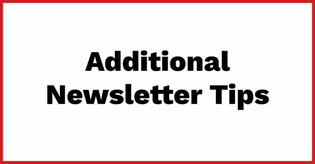 Additional Newsletter Tips