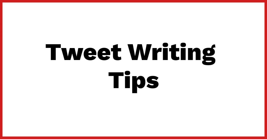 Tweet Writing Tips