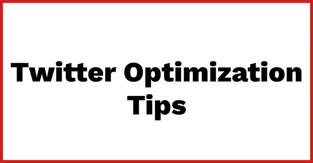 Twitter Optimization Tips