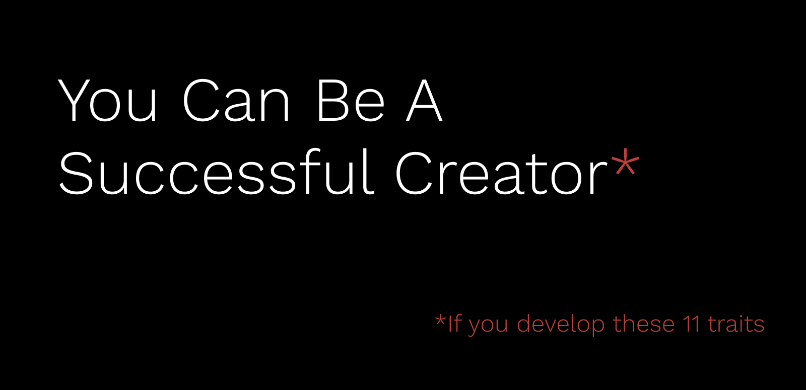 You can be a successful creator