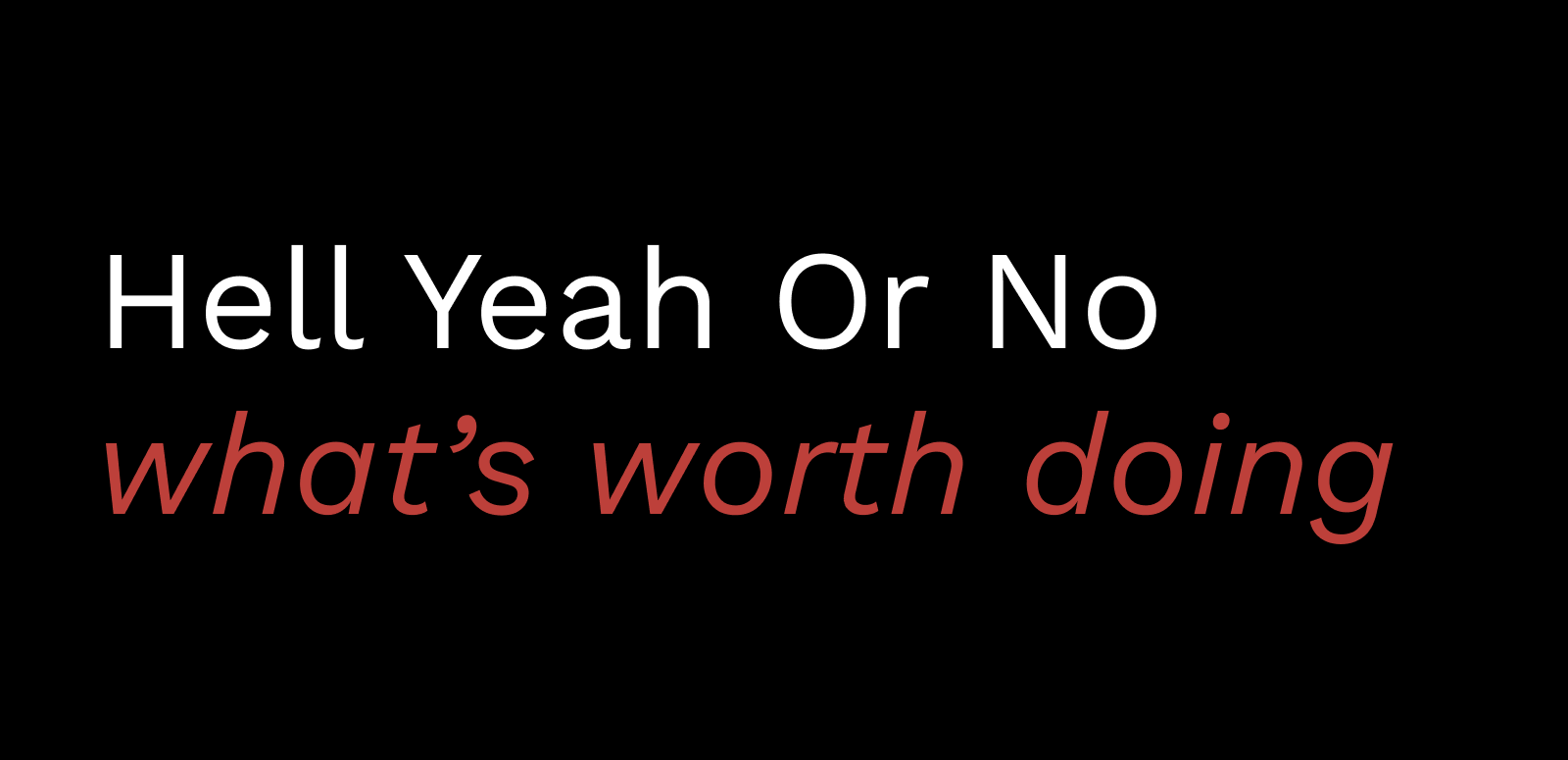 Hell Year Or No: what's worth doing